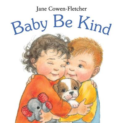 Baby Be Kind By Cowen-Fletcher, Jane/ Cowen-Fletcher, Jane (ILT)